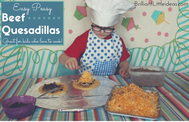 Easy Peasy Beef Quesadillas, easy kid food, kids cook, kid recipe, kid mexican food, quick dinner, daycare kid food, childcare kid food ideas