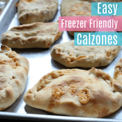 The Best Freezer Friendly Calzones