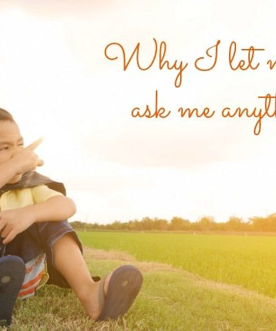 Great relationships develop from honest questions and answers. Are you too embarrassed to let your kids ask questions? This is why I let my boys ask me anything.