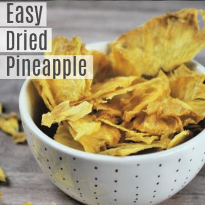 Easy Dried Pineapple -Healthy Kid Snack