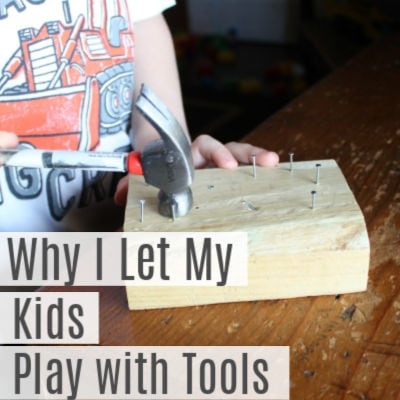 Why I let my kids play with tools and you should too!